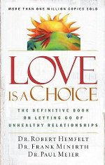Love Is a Choice: The Definitive Book on Letting Go of Unhealthy Relationships